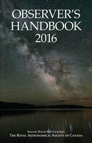 Observer's Handbook 2016, by The Royal Astronomical Society of Canada. Edited by David M.F. Chapman