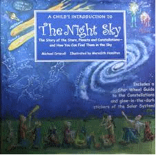 A Child's Introduction to the Night Sky, written by Michael Driscoll, illustrated by Meredith Hamilton.