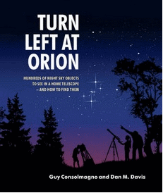 Turn Left at Orion: Hundreds of Night Sky Objects to See in a Home Telescope - and How to Find Them, by Guy Consolmagno and Dan M. Davis.