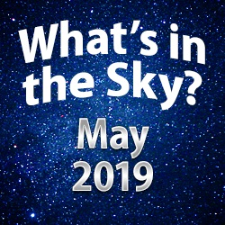 What's In The Sky — May 2019