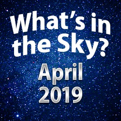 What's In The Sky — April 2019