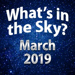 What's in the Sky — March 2019