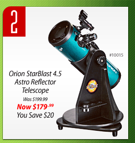 #2: Orion StarBlast 4.5 Astro Reflector Telescope (#10015) - Was $199.99, Now $179.99, You Save $20.00