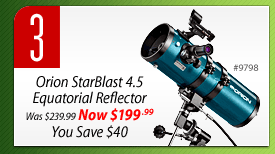 #3: Orion StarBlast 4.5 Equatorial Reflector (#9798) - Was $239.99, Now $199.99, You Save $40.00