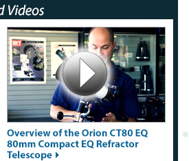 Featured Videos - Overview of the Orion CT80 EQ 80mm Compact EQ Refractor Telescope - Watch Now