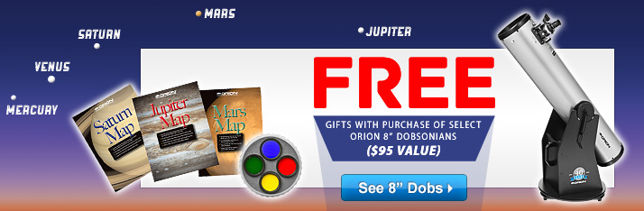 Free Gifts with Purchase of Select Orion 8-inch Dobs!