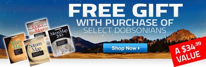 Free Gift with Purchase of Select Dobsonians