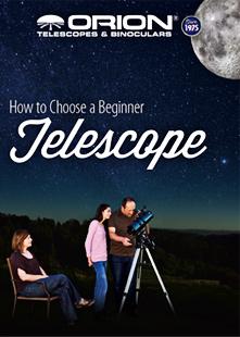 Orion eCatalog: How to Choose a beginner telescope