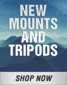 New Mounts & Tripods