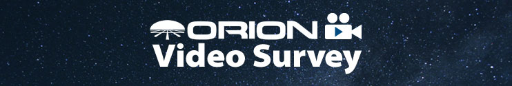 Take Our Orion Video Survey!