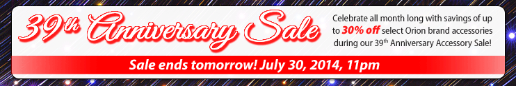 Orion's 39th Anniversary Sale Ends Tomorrow!