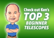 Ken's Picks: Beginner Telescopes