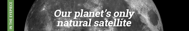 Our planet's only natural satellite
