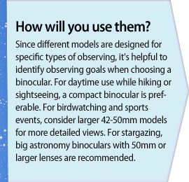 How will you use your binoculars?